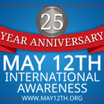 May 12, 2017 – 25th Anniversary of International Awareness Day